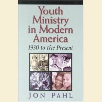 Youth Ministry in Modern America- 1930 to the Present