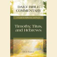 Daily Bible Commentary-Timothy, Titus and Hebrews