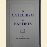 A Catechism for Baptists