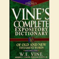 Vine's Complete Expository Dictionary of Old & New Testaments