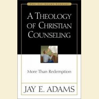 A Theology of Christian Counseling- More Than Redemption