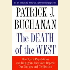 The Death of the West- How Dying Populations and Immigrant Invasions Imperil Our Country and Civilization