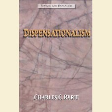 Dispensationalism- Revised and Expanded