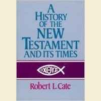 A History of the New Testament & Its Times