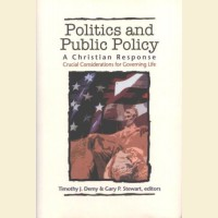 Politics and Public Policy: A Christian Response