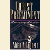 Christ Preeminent-  A Commentary on Colossians