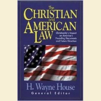 The Christian and American Law- Christianity's Impact on America's Founding Documents and Future Direction