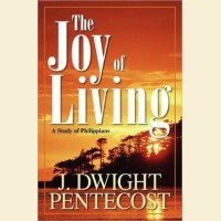 The Joy of Living- A Study of Philippians