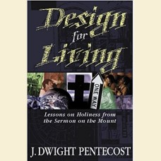 Design for Living- Lessons on Holiness from Sermon the Mount