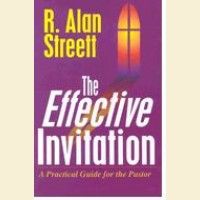 The Effective Invitation- A Practical Guide for the Pastor