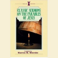 Classic Sermons on The Parables Of Jesus