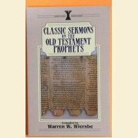 Classic Sermons on The Old Testament Prophets