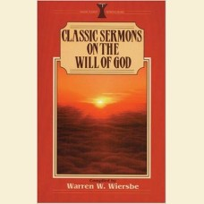 Classic Sermons on The Will Of God