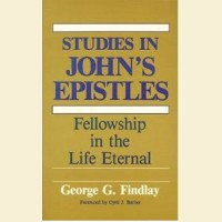 Studies in John's Epistles- Fellowship in the Life Eternal