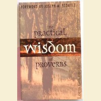 The Practical Wisdom of Proverbs