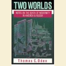 Two Worlds- Notes on the Death of Modernity in America and Russia