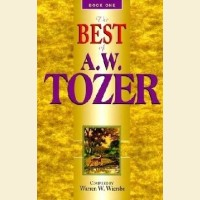 The Best of A.W Tozer- Book One