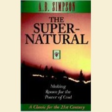 The Supernatural- Making Room For The Power Of God