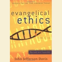Evangelical Ethics, Issues Facing the Church Today, Third Edition