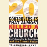 20 Controversies- Paul's Counsel to the Corinthians and the Church Today